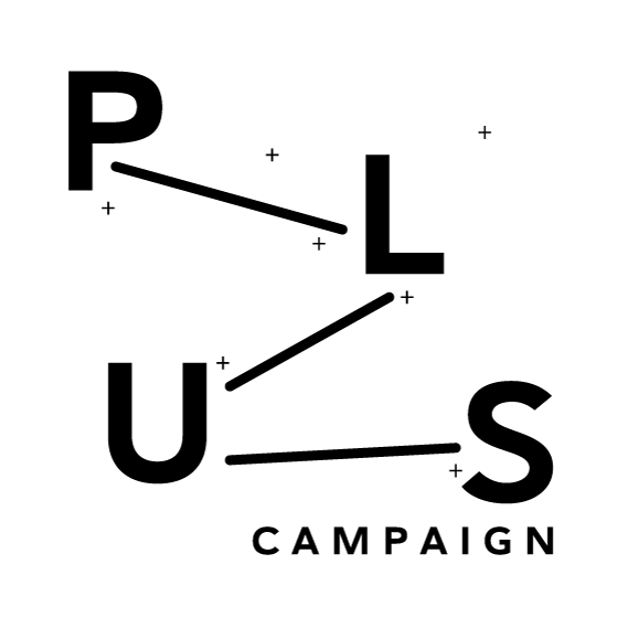 "The Plus campaign logo. There are the black letters P, L, U, S connected by lines on a white background, surrounded by dots, with the smaller word ""campaign"" underneath."