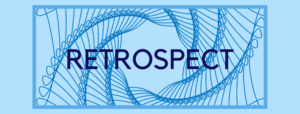 "The word ""Retrospect"" against a light blue background, with a swirling blue graphic behind it that resembles a tunnel"